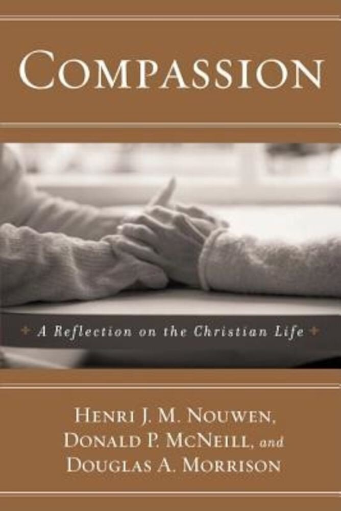 Compassion: A Reflection on the Christian Life, Paperback