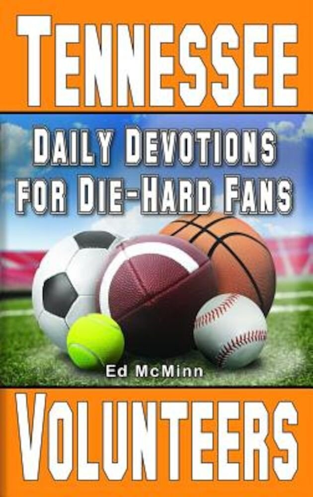 Daily Devotions for Die-Hard Fans Tennessee Volunteers, Paperback