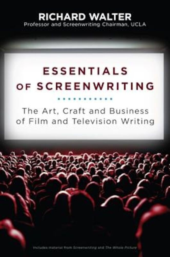 Essentials of Screenwriting: The Art, Craft, and Business of Film and Television Writing, Paperback