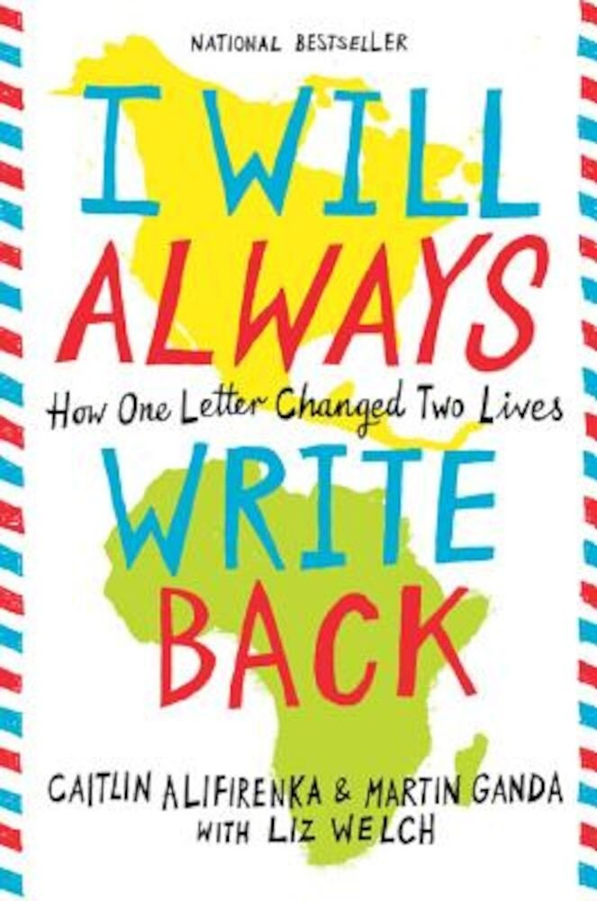 I Will Always Write Back: How One Letter Changed Two Lives, Hardcover