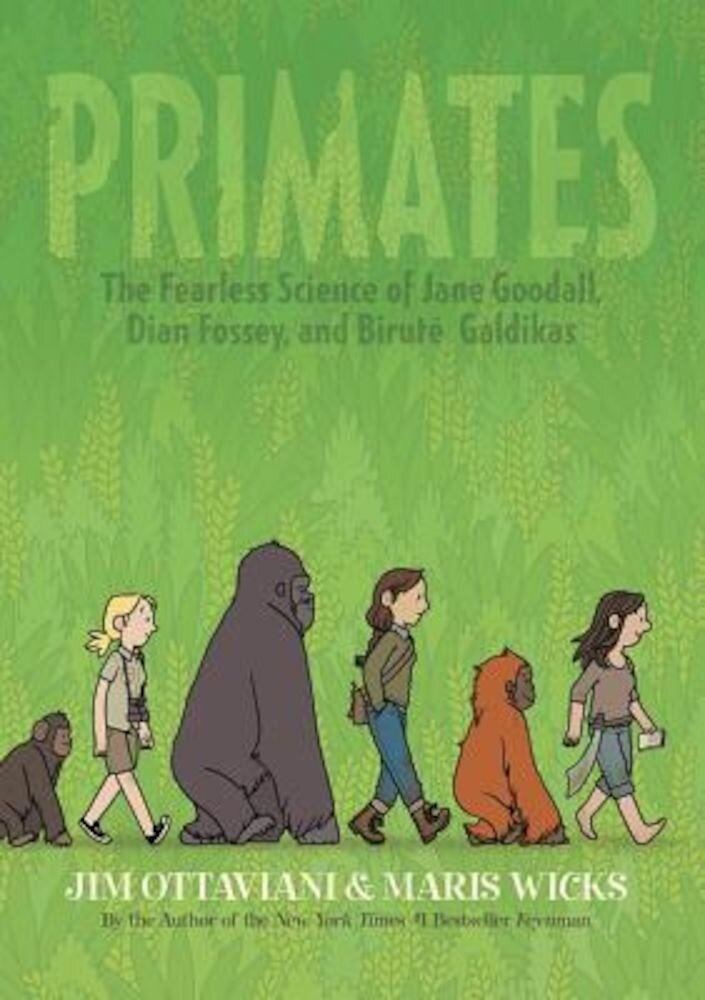 Primates: The Fearless Science of Jane Goodall, Dian Fossey, and Birute Galdikas, Hardcover