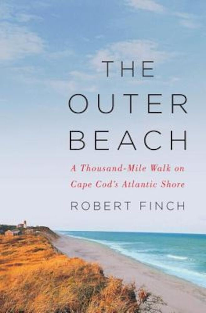 The Outer Beach: A Thousand-Mile Walk on Cape Cod's Atlantic Shore, Hardcover