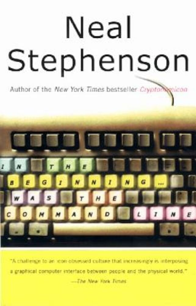 In the Beginning...Was the Command Line, Paperback