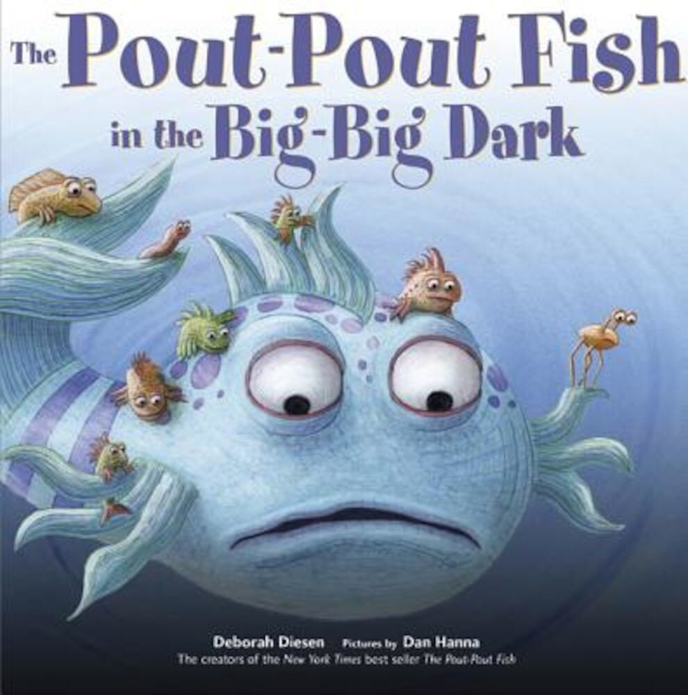 The Pout-Pout Fish in the Big-Big Dark, Hardcover