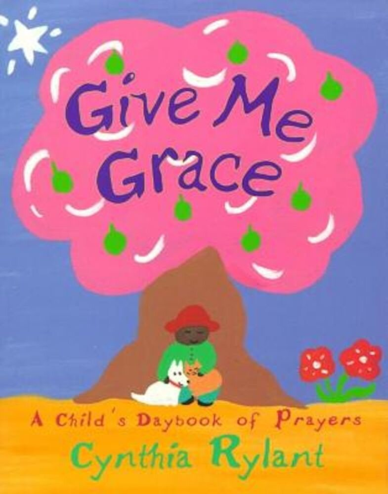 Give Me Grace: A Child's Daybook of Prayers, Hardcover