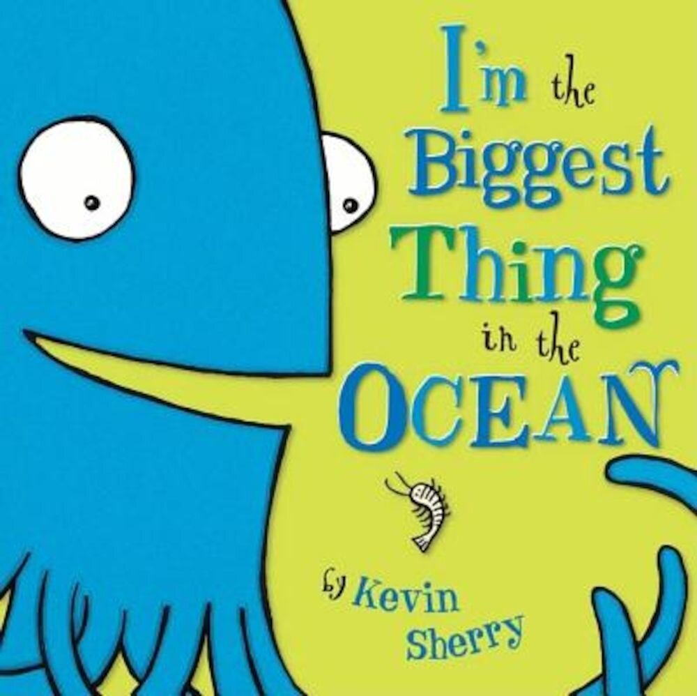 I'm the Biggest Thing in the Ocean, Hardcover