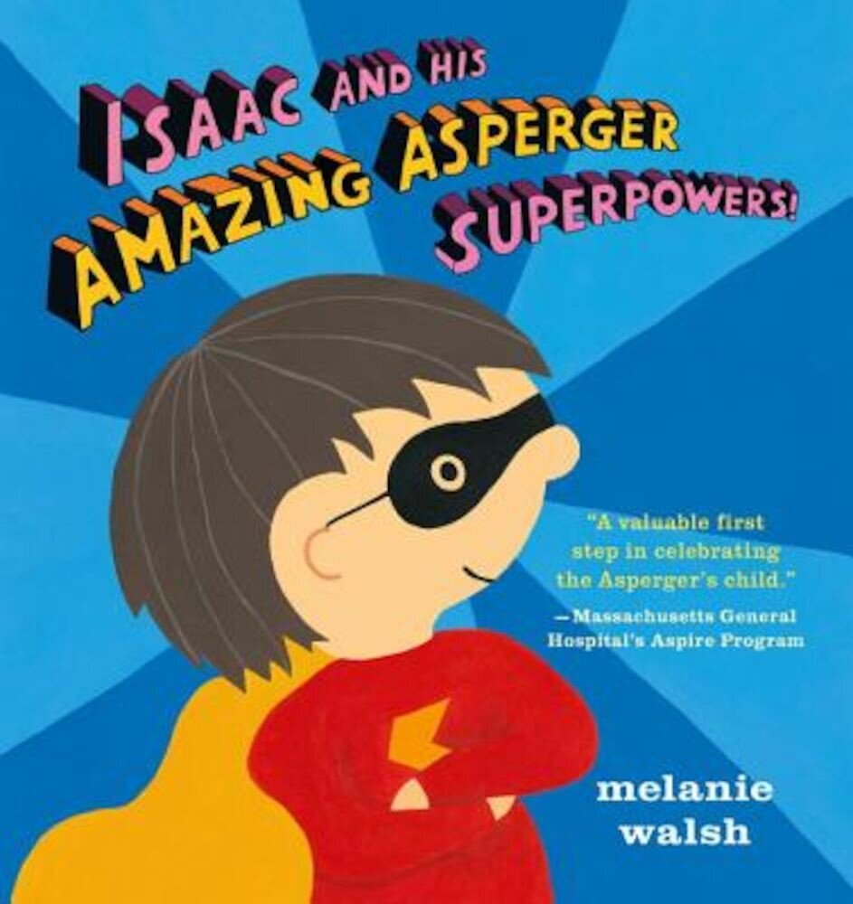 Isaac and His Amazing Asperger Superpowers!, Hardcover