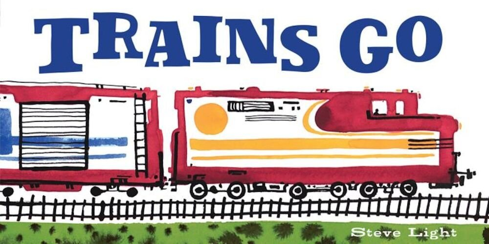 Trains Go, Hardcover