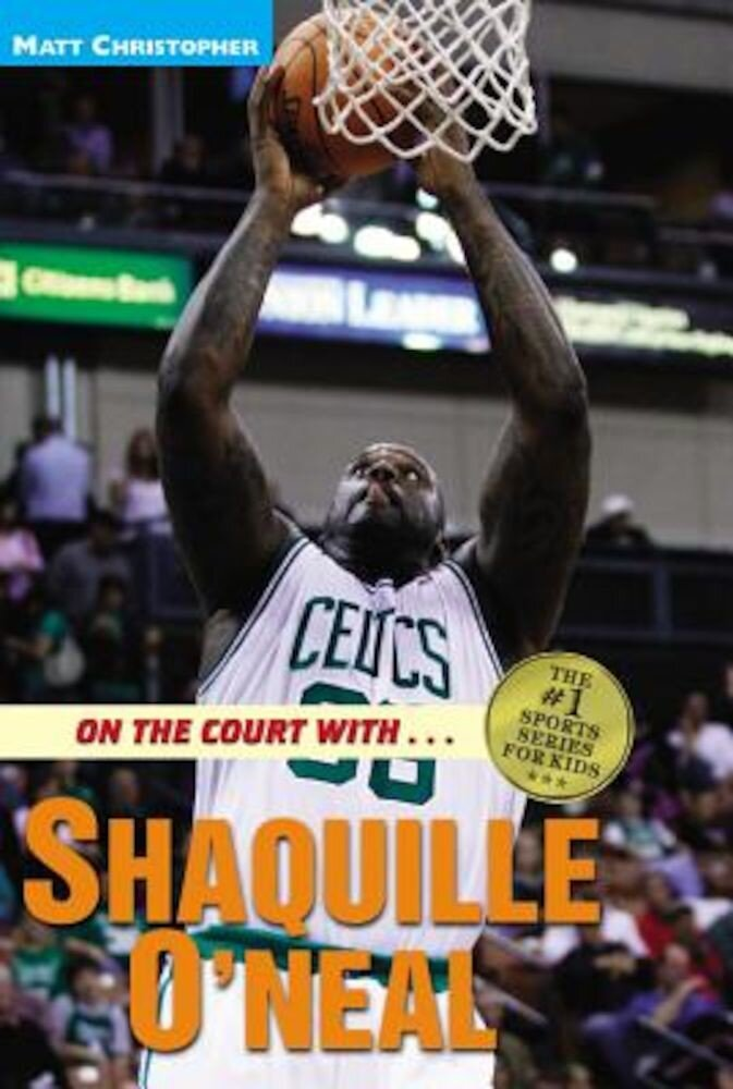 On the Court With... Shaquille O'Neal, Paperback
