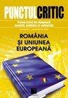 Punctul critic. Trimestrial de diagnoza sociala, politica si culturala (Nr. 6). Romania si Uniunea Europeana. Editie bilingva.