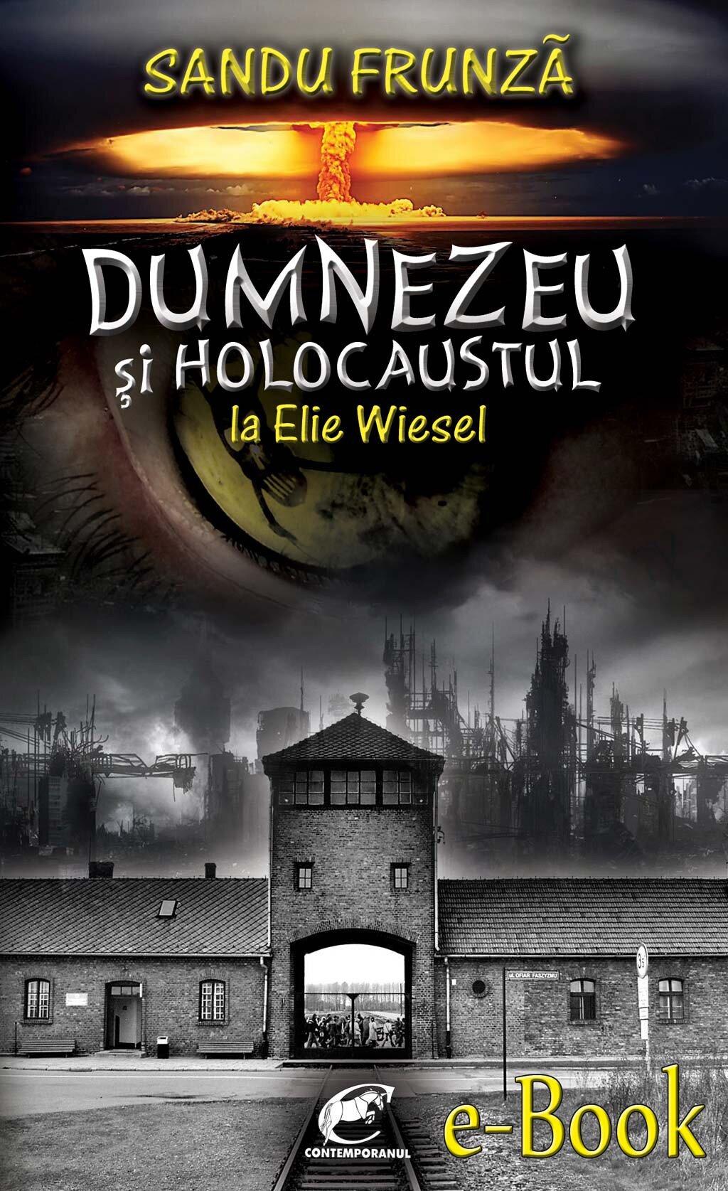 Dumnezeu si Holocaustul la Elie Wiesel (eBook)