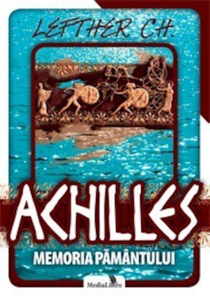 Achilles. Memoria pamantului