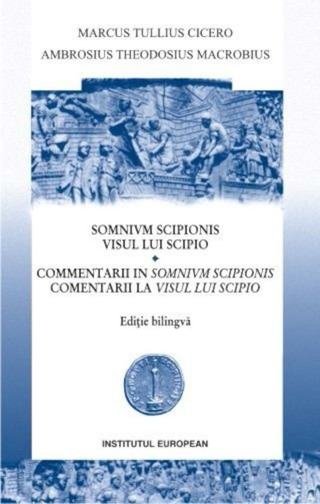 Visul lui Scipio. Comentarii la visul lui Scipio - Editie bilingva