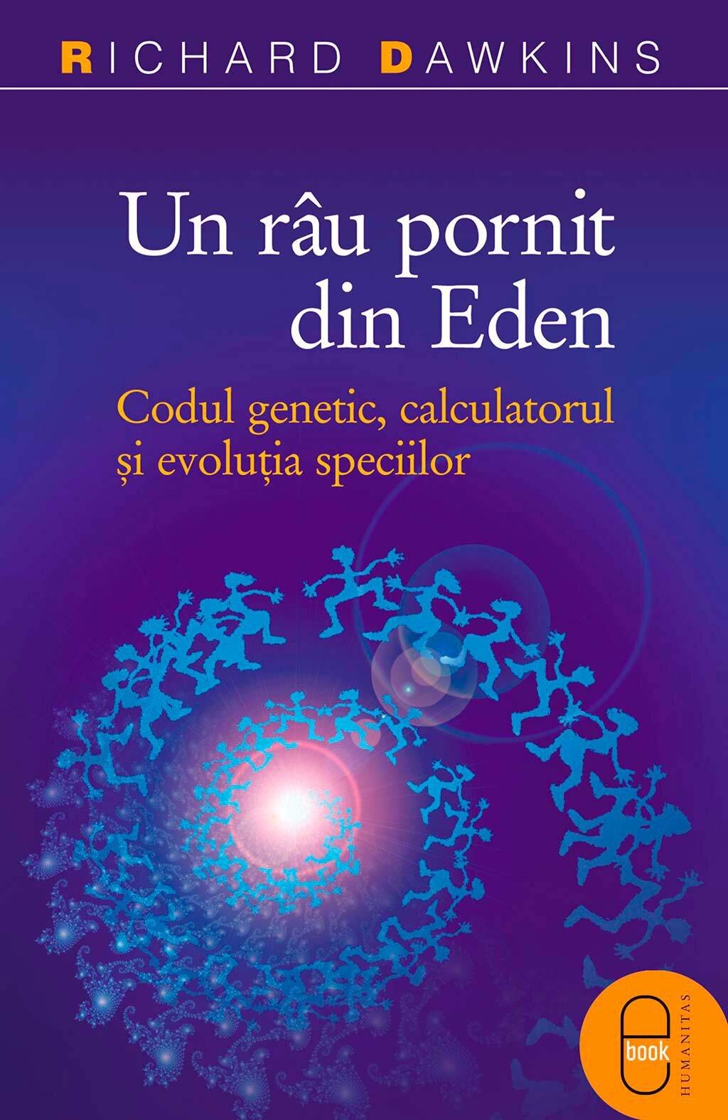 Un rau pornit din Eden. Codul genetic, calculatorul si evolutia speciilor (eBook)