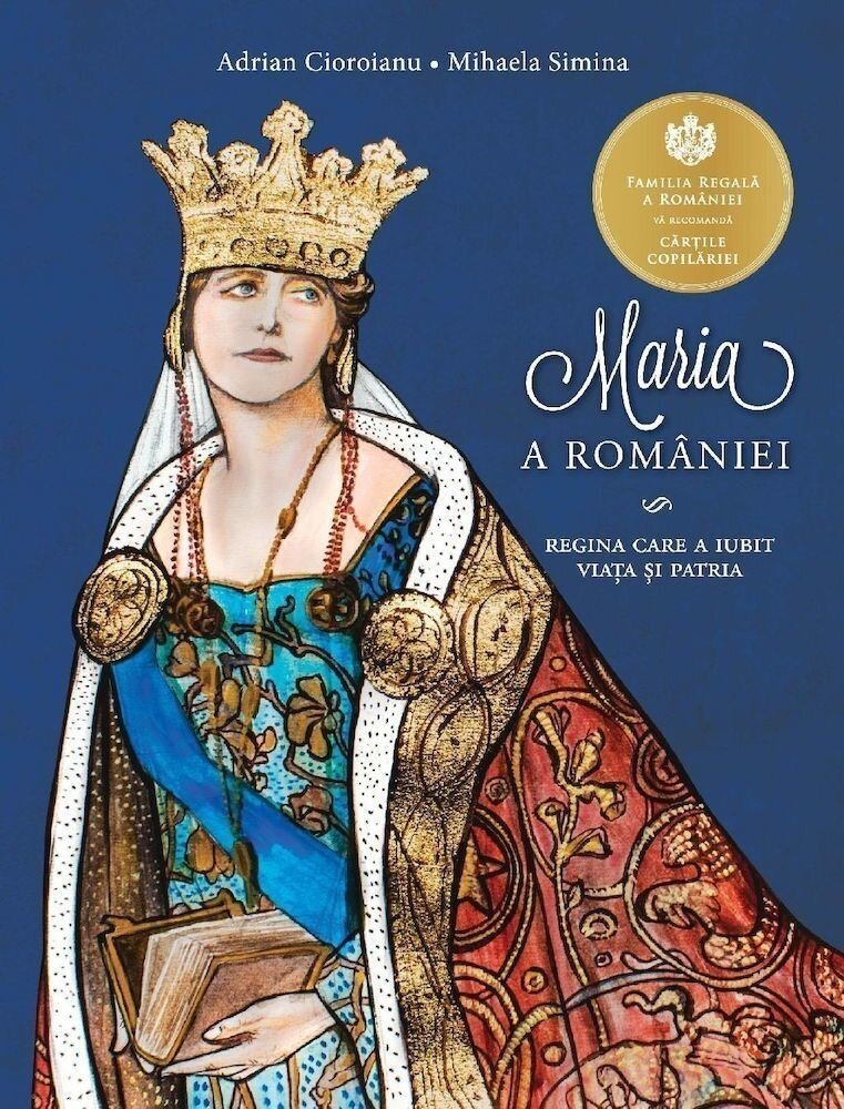 Coperta Carte Maria a Romaniei. Regina care a iubit viata si patria