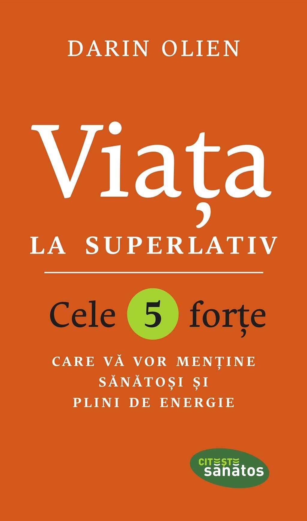 Viata la superlativ. Cele 5 forte care va vor mentine sanatosi si plini de energie (eBook)