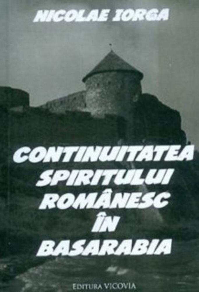 Coperta Carte Continuitatea spiritului romanesc in Basarabia
