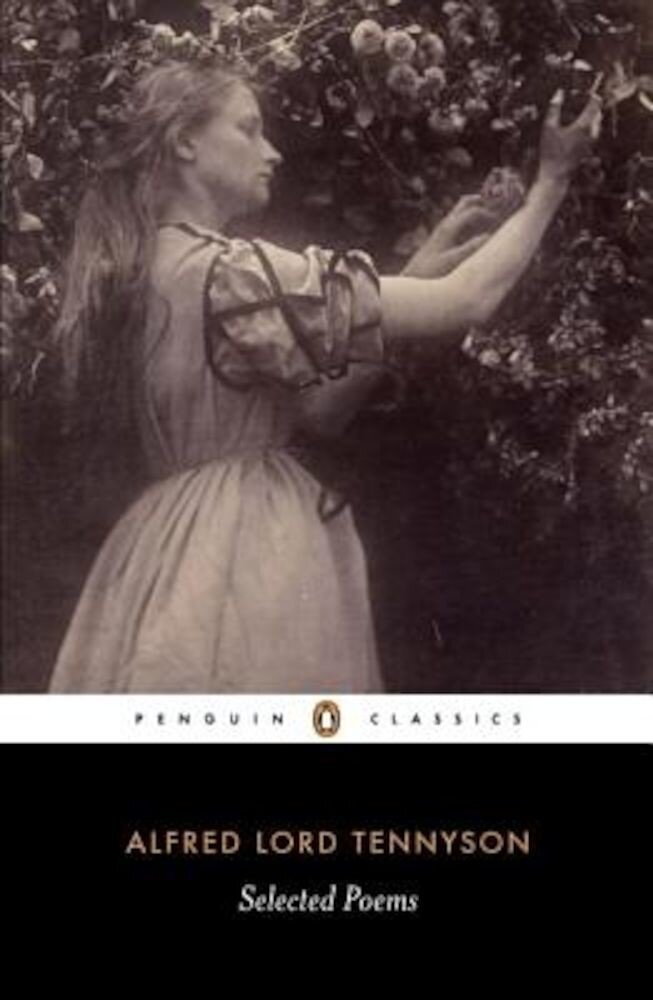 Alfred Lord Tennyson: Selected Poems, Paperback