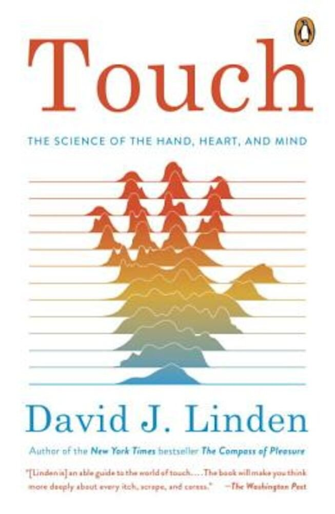 Touch: The Science of the Hand, Heart, and Mind, Paperback