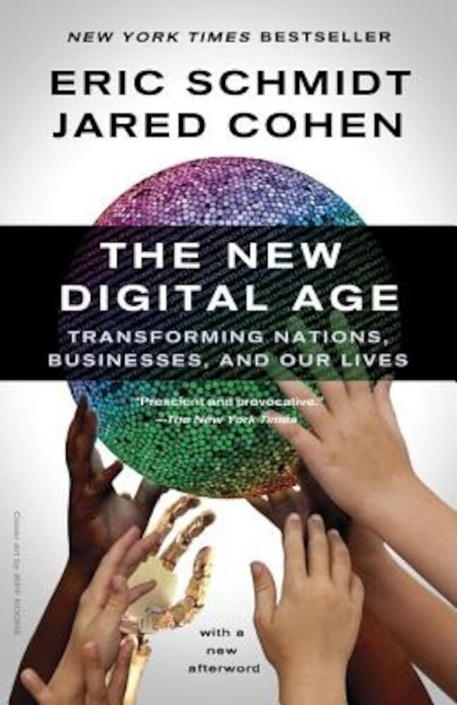 The New Digital Age: Transforming Nations, Businesses, and Our Lives, Paperback