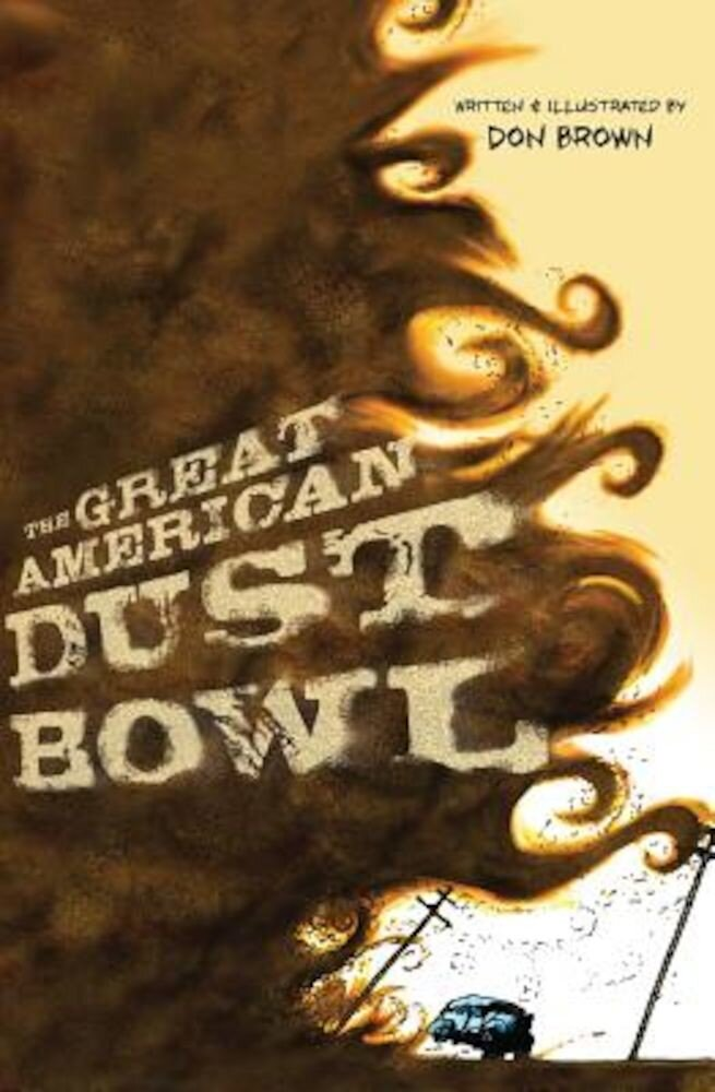 The Great American Dust Bowl, Hardcover