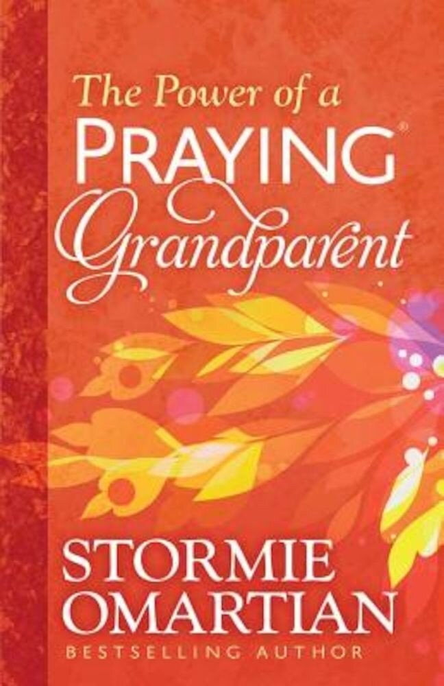 The Power of a Praying Grandparent, Paperback