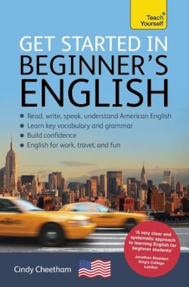 Get Started in Beginner's American English: A Short Four-Skill Foundation Course EFL/ESL, Paperback