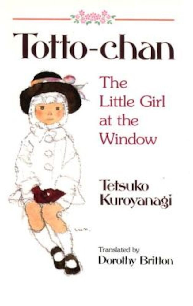 Totto-Chan: The Little Girl at the Window, Paperback