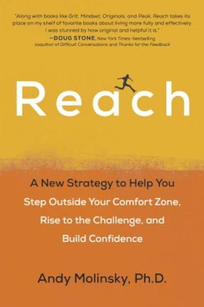 Reach: A New Strategy to Help You Step Outside Your Comfort Zone, Rise to the Challenge and Build Confidence, Hardcover
