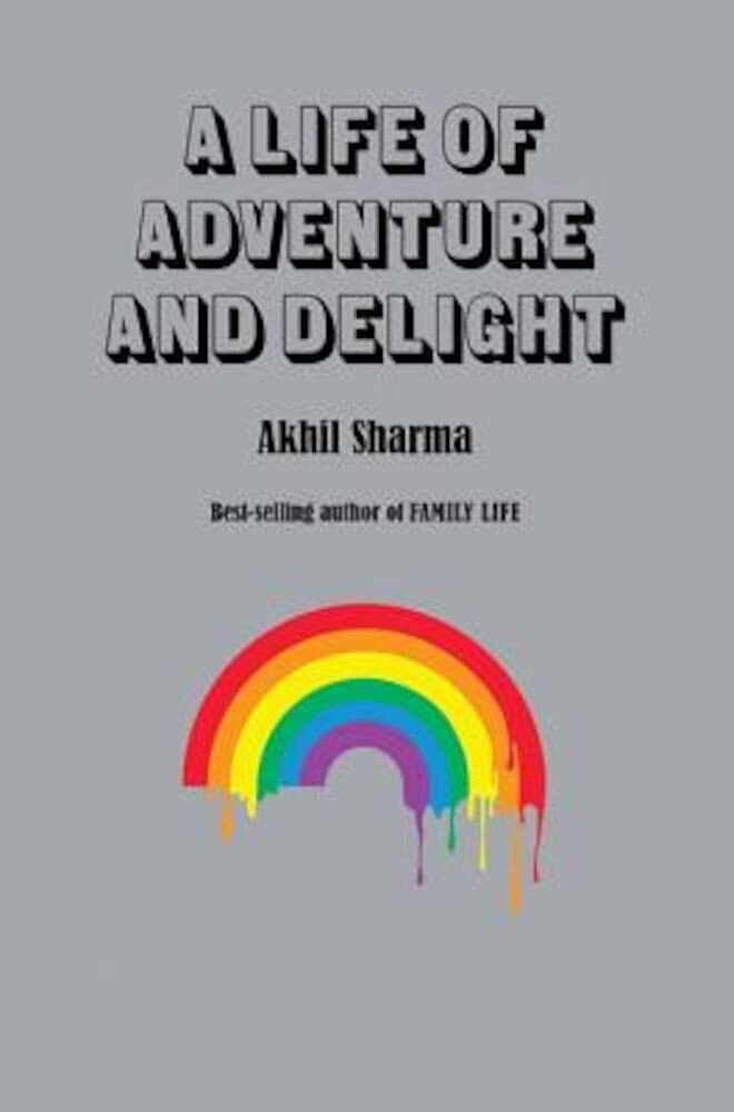 A Life of Adventure and Delight, Hardcover