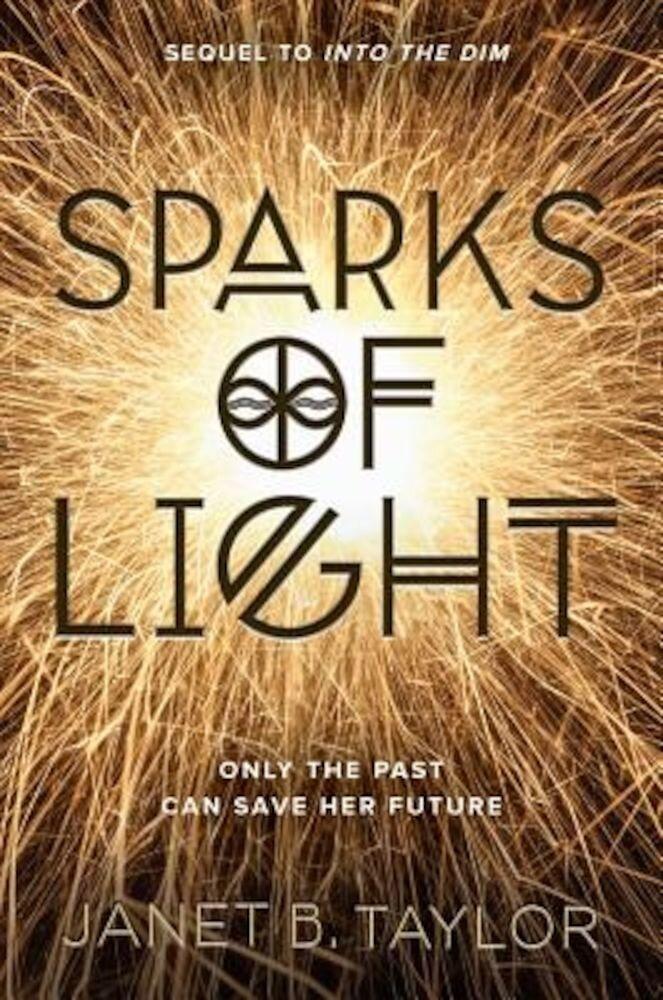Sparks of Light, Hardcover