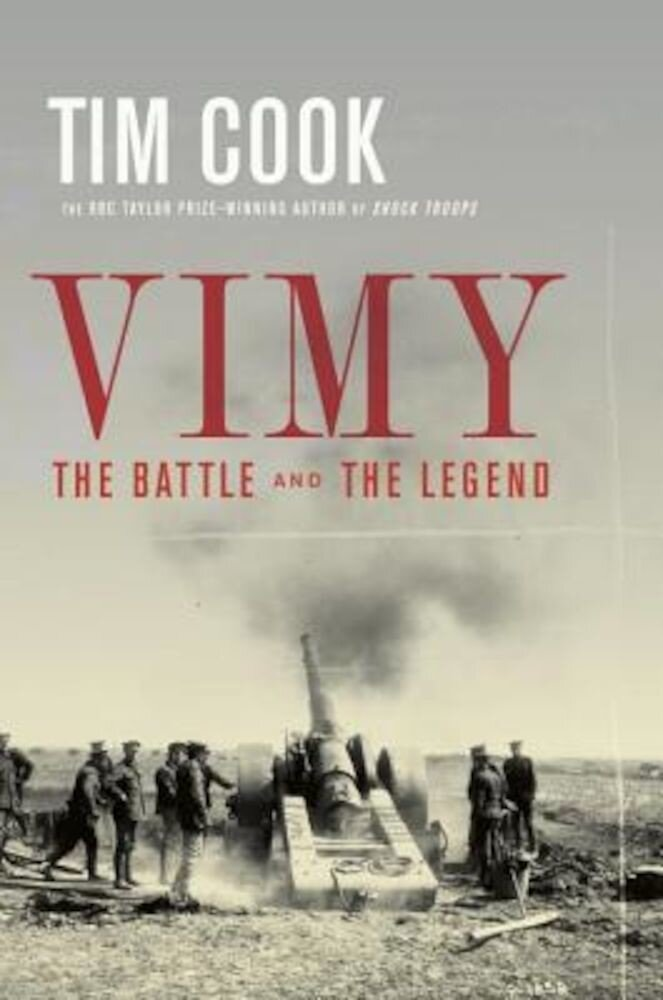Vimy: The Battle and the Legend, Hardcover