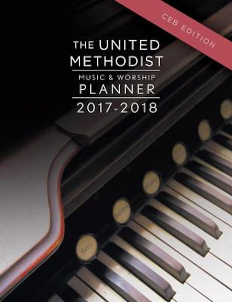 The United Methodist Music & Worship Planner 2017-2018 Ceb Edition, Paperback