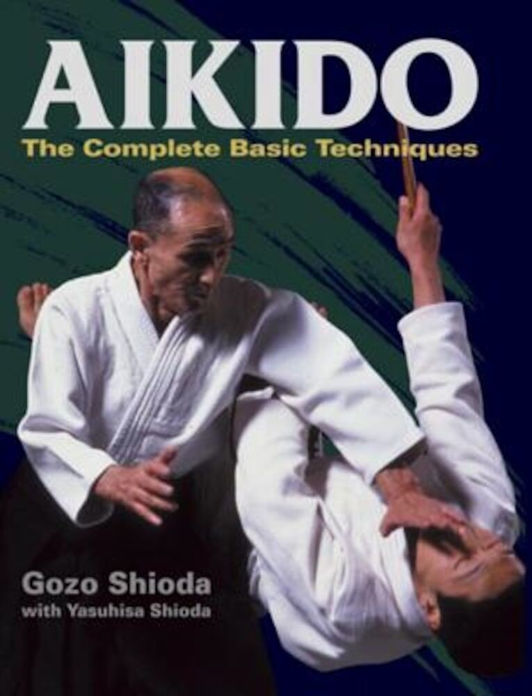 Aikido: The Complete Basic Techniques, Hardcover