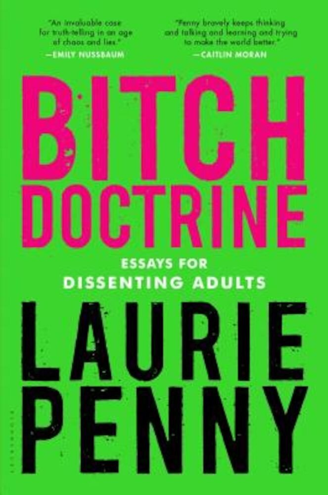 Bitch Doctrine: Essays for Dissenting Adults, Hardcover