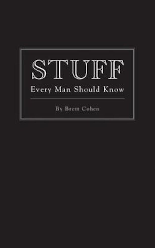 Stuff Every Man Should Know, Hardcover