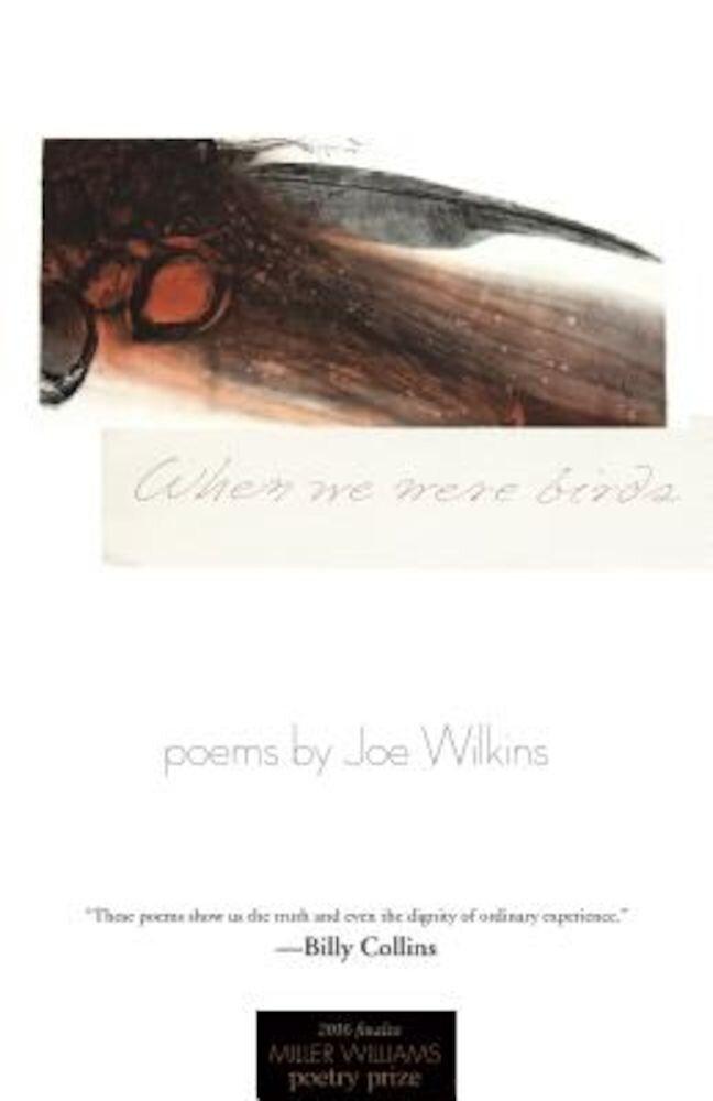 When We Were Birds: Poems, Paperback
