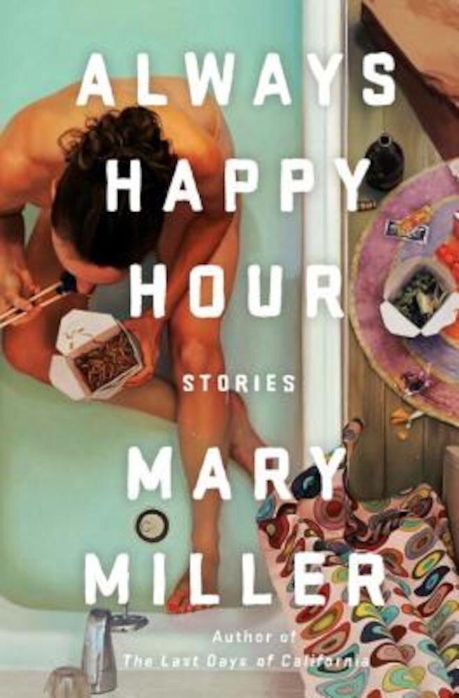 Always Happy Hour: Stories, Hardcover