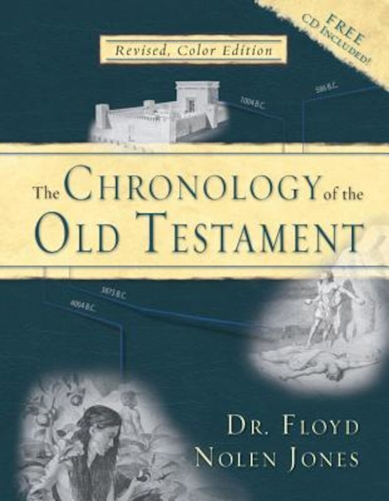 The Chronology of the Old Testament: Solving the Bible's Most Intriguing Mysteries, Hardcover