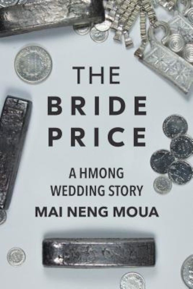 The Bride Price: A Hmong Wedding Story, Paperback