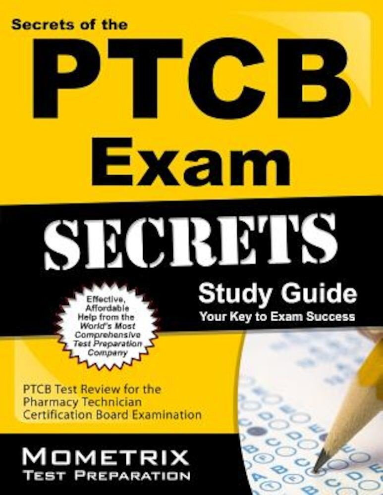 Secrets of the PTCB Exam Study Guide: PTCB Test Review for the Pharmacy Technician Certification Board Examination, Paperback
