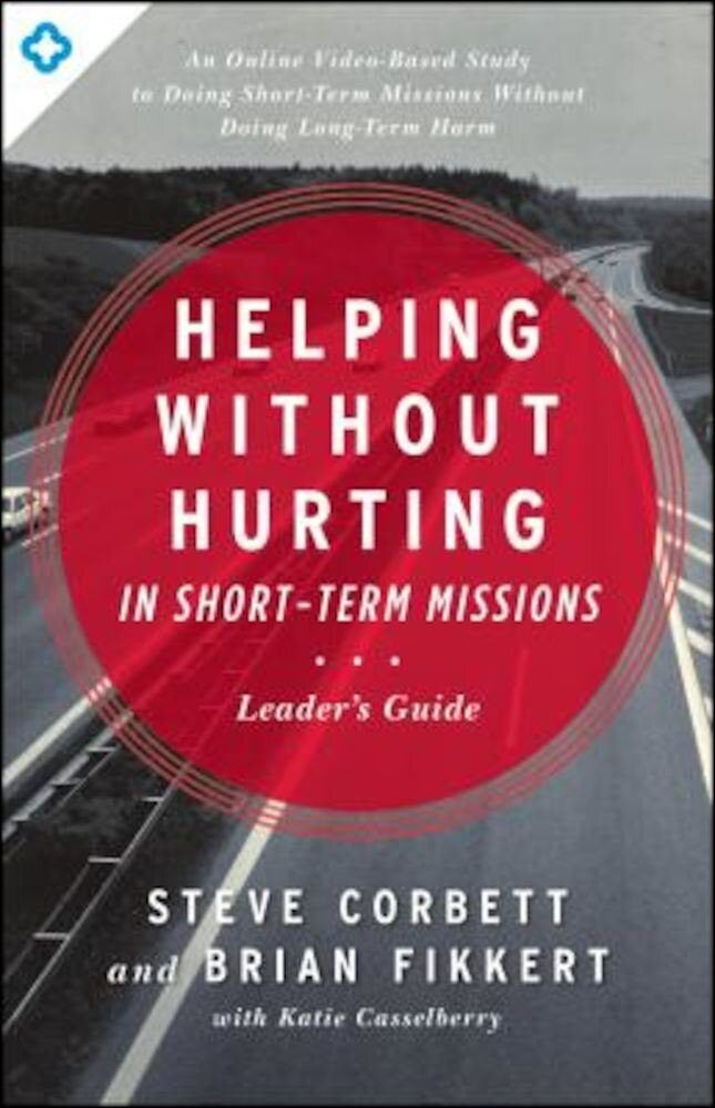 Helping Without Hurting in Short-Term Missions, Paperback