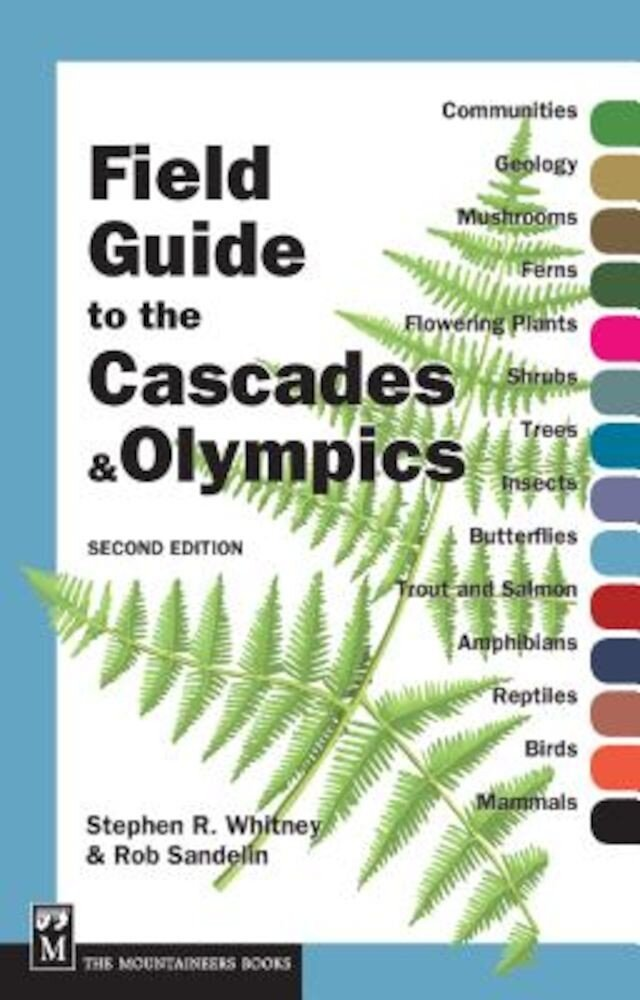 Field Guide to the Cascades & Olympics, Paperback