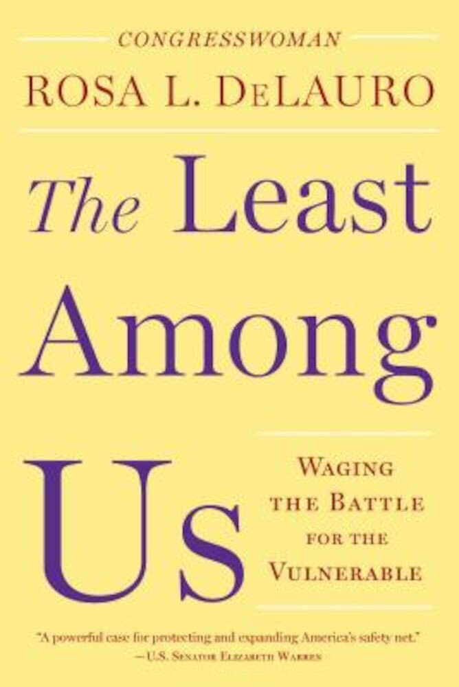 The Least Among Us: Waging the Battle for the Vulnerable, Hardcover