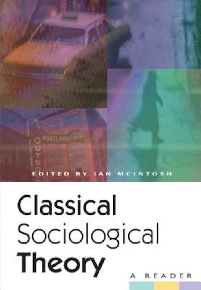 Classical Sociological Theory: A Reader, Paperback