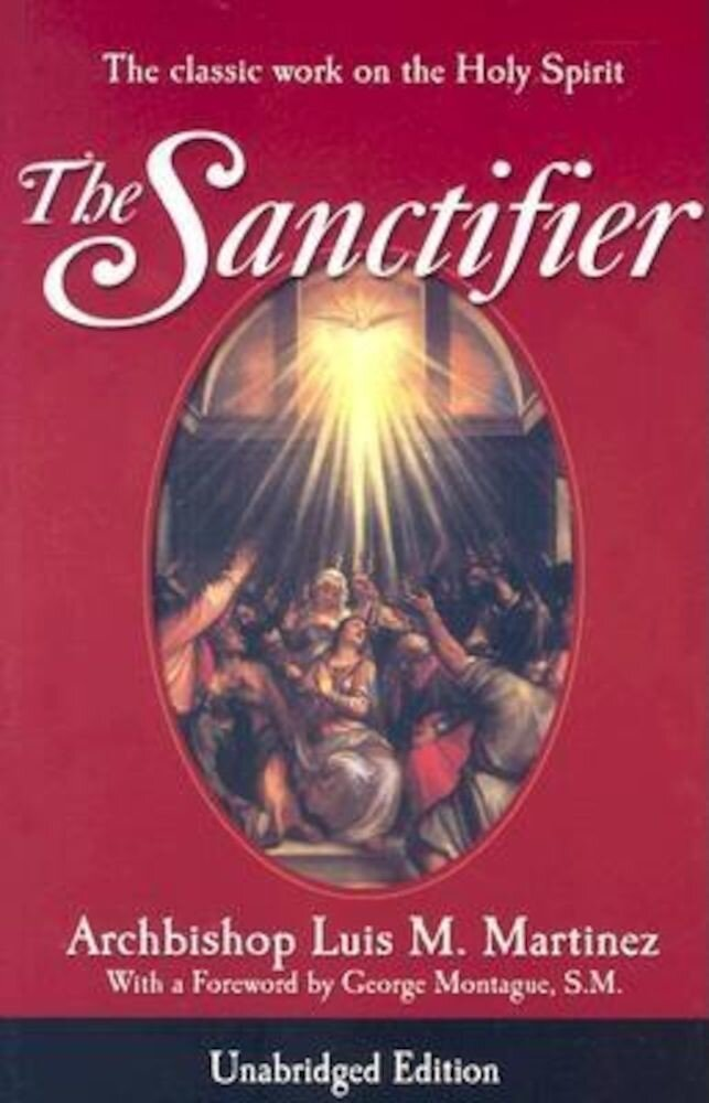 The Sanctifier: The Classic Work on the Holy Spirit, Paperback