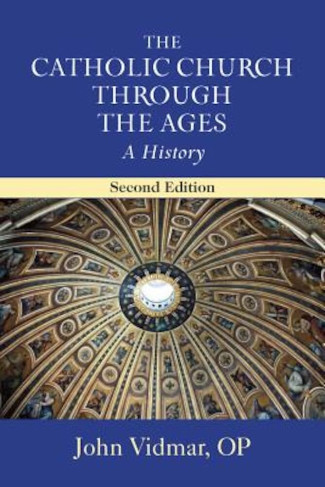 The Catholic Church Through the Ages: A History; Second Edition, Paperback