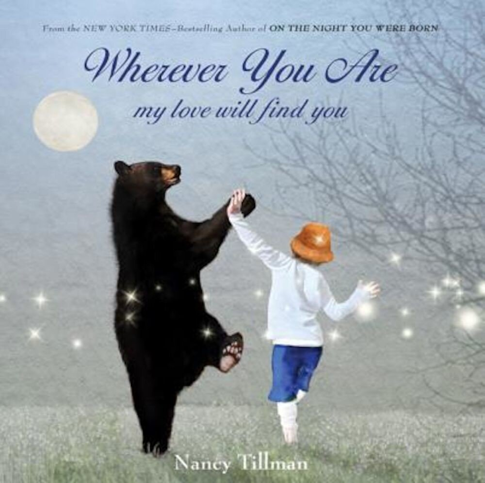 Wherever You Are, My Love Will Find You, Hardcover