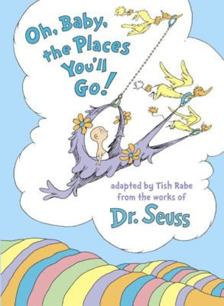 Oh, Baby, the Places You'll Go!, Hardcover