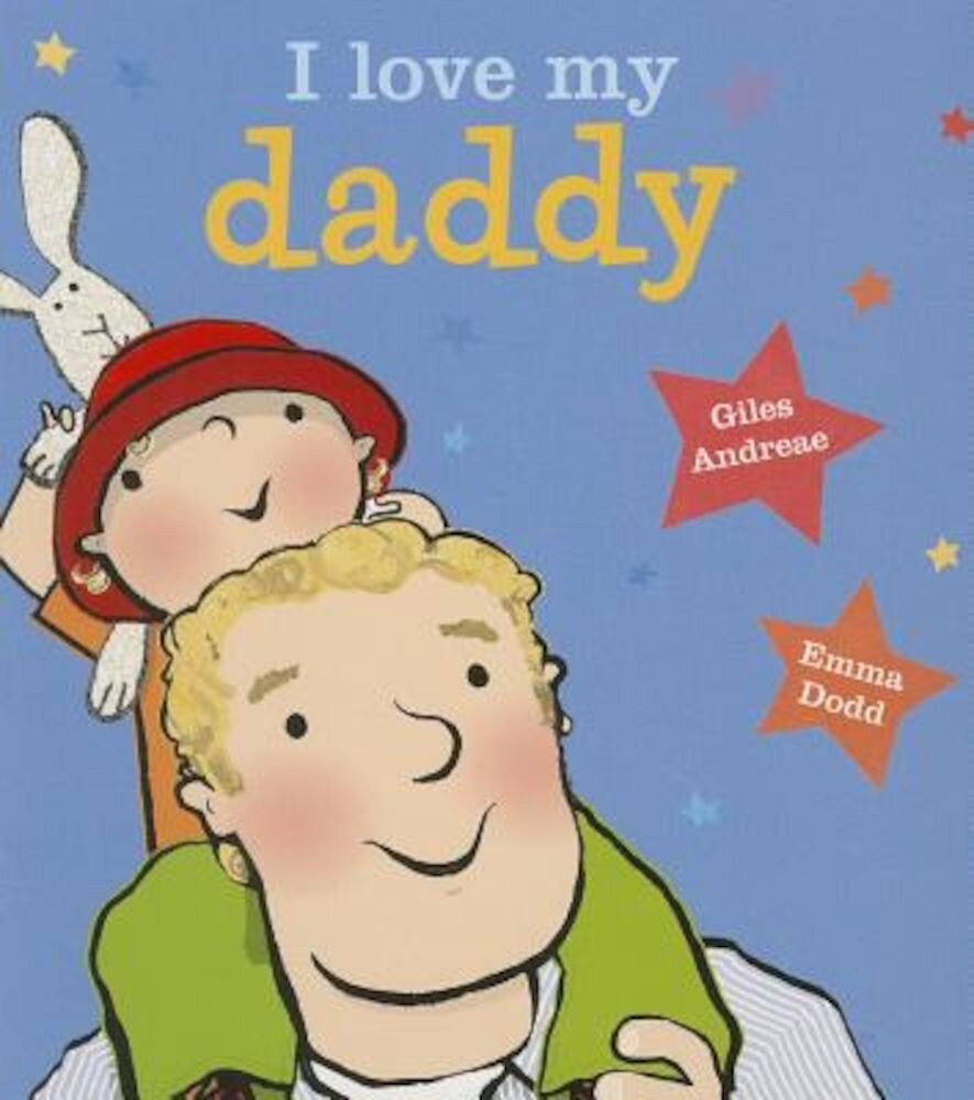 I Love My Daddy, Hardcover